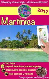 eGu?a Viaje: Martinica?Descubre esta maravillosa isla caribe?a con playas paradis?acas, arena fina y agua turquesa, naturaleza ex?tica y otras maravillas!【電子書籍】[ Cristina Rebiere ]