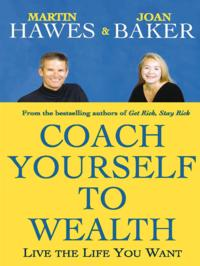 Coach Yourself to WealthLive the life you want【電子書籍】[ Martin Hawes ]