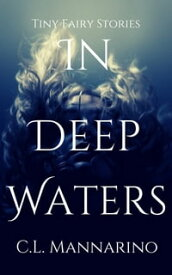 In Deep Waters【電子書籍】[ C.L. Mannarino ]