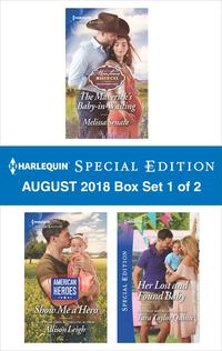 Harlequin Special Edition August 2018 Box Set 1 of 2The Maverick's Baby-in-Waiting\Show Me a Hero\Her Lost and Found Baby【電子書籍】[ Melissa Senate ]