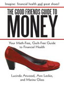 The Good Friends Guide to Money