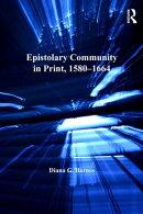 Epistolary Community in Print, 1580?1664