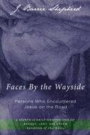 Faces By the WaysideーPersons Who Encountered Jesus on the Road