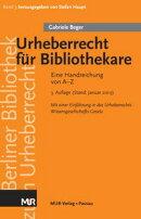 Urheberrecht für Bibliothekare - Eine Handreichung von A-Z, 3. Aufl. (2019). Von Gabriele Beger.