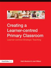 Creating a Learner-centred Primary ClassroomLearner-centered Strategic Teaching【電子書籍】[ Kath Murdoch ]