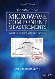 Handbook of Microwave Component Measurements with Advanced VNA Techniques【電子書籍】[ Joel P. Dunsmore ]