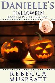 Danielle's HalloweenDanielle Diva Dog, #5【電子書籍】[ Rebecca Muspratt ]