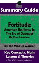 Summary Guide: Fortitude: American Resilience In The Era of Outrage: By Dan Crenshaw | The Mindset Warrior S…