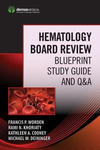 Hematology Board ReviewBlueprint Study Guide and Q&A【電子書籍】