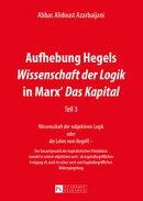 Aufhebung Hegels «Wissenschaft der Logik» in Marx «Das Kapital»