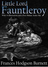 Little Lord Fauntleroy: With 14 Illustrations and a Free Online Audio File【電子書籍】[ Frances Hodgson Burnett ]