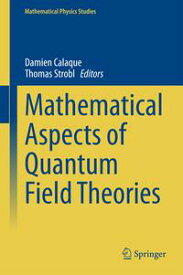 Mathematical Aspects of Quantum Field Theories【電子書籍】