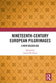 Nineteenth-Century European PilgrimagesA New Golden Age【電子書籍】