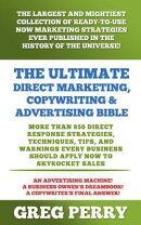 The Ultimate Direct Marketing, Copywriting, & Advertising Bible: More than 850 Direct Response Strategies, T…