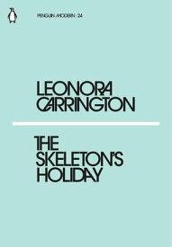 The Skeleton's Holiday【電子書籍】[ Leonora Carrington ]