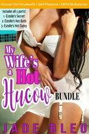 My Wife's a Hot Hucow Bundle