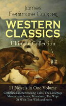 WESTERN CLASSICS Ultimate Collection - 11 Novels in One Volume: Complete Leatherstocking Tales, The Littlepa…