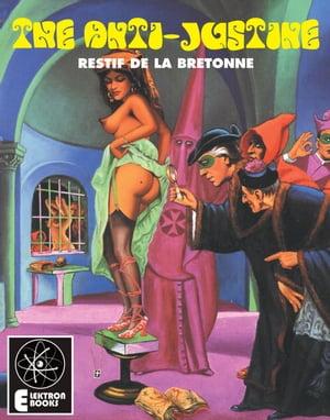 The Anti-Justine【電子書籍】[ Restif de la Bretonne ]