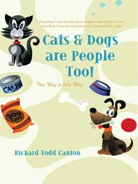 Cats&DogsarePeopleToo!ThisWayisMyWay