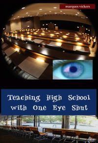 Teaching with One Eye Shut: The Catholic High School Memoirs of Michael McCaffrey【電子書籍】[ Marques Vickers ]