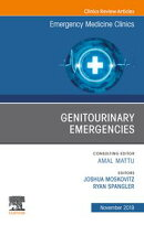 Genitourinary Emergencies, An Issue of Emergency Medicine Clinics of North America