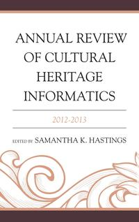 Annual Review of Cultural Heritage Informatics2012-2013【電子書籍】