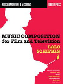 Music Composition for Film and Television【電子書籍】[ Lalo Schifrin ]
