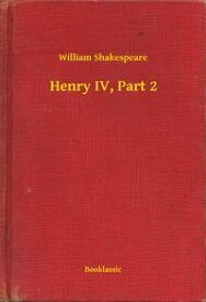 Henry IV, Part 2【電子書籍】[ William Shakespeare ]
