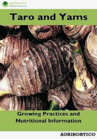 Taro and Yams: Growing Practices and Nutritional Information【電子書籍】[ Agrihortico ]