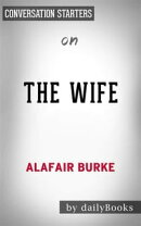 The Wife: A Novel of Psychological Suspense by?Alafair Burke?| Conversation Starters