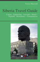 Siberia, Russia Travel Guide: Culture - Sightseeing - Activities - Hotels - Nightlife - Restaurants ? Trans…