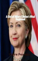A Gist of Hillary Clinton's What Happened