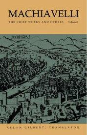 MachiavelliThe Chief Works and Others, Vol. I【電子書籍】[ Nicoll? di Bernado dei Machiavelli ]