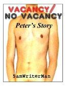 Vacancy / No Vacancy: Peter's Story