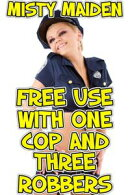 Free Use with One Cop and Three Robbers