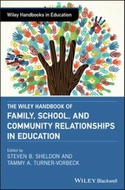 The Wiley Handbook of Family, School, and Community Relationships in Education【電子書籍】