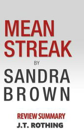 Mean Streak by Sandra Brown - Review Summary【電子書籍】[ J.T. Rothing ]