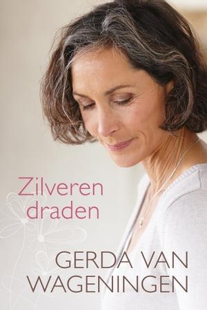 Zilveren draden【電子書籍】[ Gerda van Wageningen ]