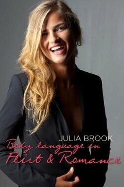 BODY LANGUAGE IN FLIRT & ROMANCE