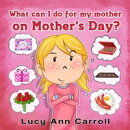 What can I do for My Mother on Mother's Day?