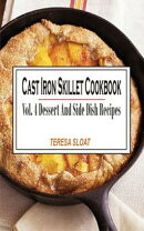 Cast Iron Skillet Cookbook Vol. 4 Dessert And Side Dish Recipes