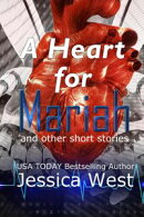 A Heart for Mariah, and other short stories