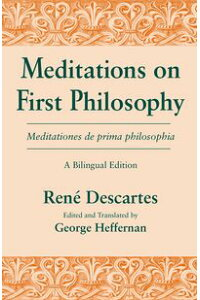 MeditationsonFirstPhilosophy/MeditationesdeprimaphilosophiaABilingualEdition