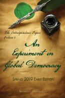 An Experiment in Global Democracy (The Interdependence Papers Volume 1)