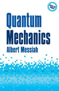Quantum Mechanics【電子書籍】[ Albert Messiah ]
