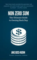 Non Zero Sum: The Ultimate Guide to Owning Each Day