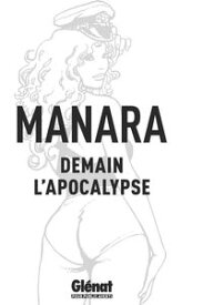 Demain l'apocalypse【電子書籍】[ Milo Manara ]
