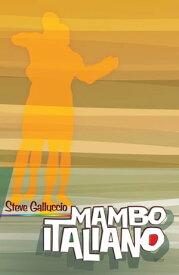 Mambo Italiano【電子書籍】[ Steve Galluccio ]