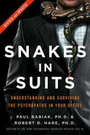 Snakes in Suits When Psychopaths Go to Work【電子書籍】[ Dr. Paul Babiak ]