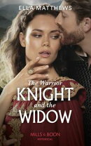 The Warrior Knight And The Widow (Mills & Boon Historical)